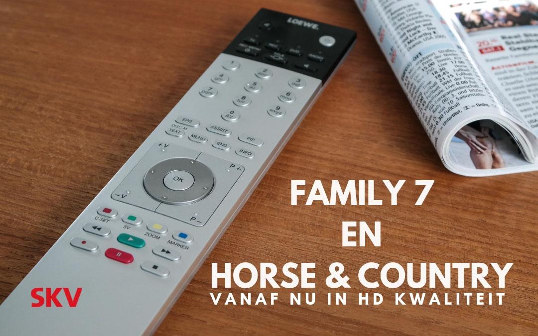 Family 7 en Horse & Country vanaf nu alleen beschikbaar in HD